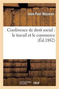 Conference de Droit Social: Le Travail Et Le Commerce