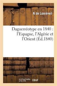 Daguerr�otype En 1840