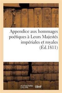 Appendice Aux Hommages Po�tiques � Leurs Majest�s Imp�riales Et Royales Sur La Naissance
