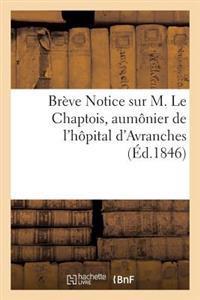 Br�ve Notice Sur M. Le Chaptois, Aum�nier de l'H�pital d'Avranches