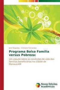 Programa Bolsa Familia Versus Pobreza