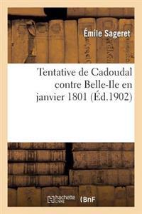 Tentative de Cadoudal Contre Belle-Ile En Janvier 1801