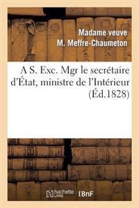 A S. Exc. Mgr Le Secr�taire d'�tat, Ministre de l'Int�rieur