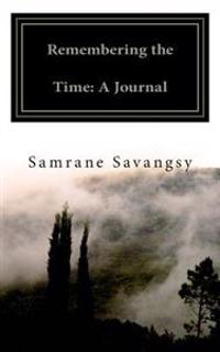 Remembering the Time: A Journal