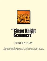 """Ginger Knight Scammers"""