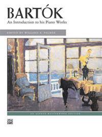Bart K -- An Introduction to His Piano Works
