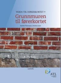 Veien til førerkortet; grunnmuren til førerkortet; lærehefte - Astrid B. Thomassen | Ridgeroadrun.org