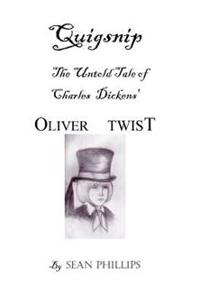 Quigsnip: The Untold Tale of Charles Dickens' Oliver Twist