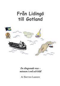 Från Lidingö till Gotland : en slingrande resa - minnen i ord och bild