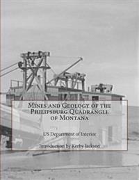 Mines and Geology of the Philipsburg Quadrangle of Montana