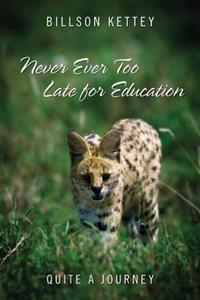Never Ever Too Late for Education