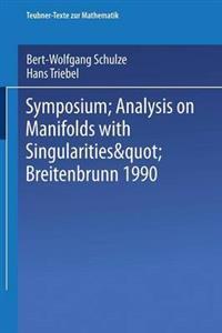 "Symposium ""analysis on Manifolds With Singularities"", Breitenbrunn 1990"