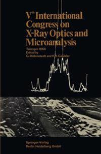 Vth International Congress on X-Ray Optics and Microanalysis / V. Internationaler Kongre  F r R ntgenoptik Und Mikroanalyse / Ve Congr s International Sur l'Optique Des Rayons X Et La Microanalyse