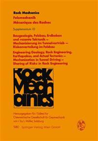 Baugeologie, Felsbau, Erdbeben und rezente Tektonik - im Tunnelvortrieb - Riskenverteilung im Felsbau / Engineering Geology, Rock Engineering, Earthquakes, and Actual Tectonics - Mechanization in Tunnel Driving - Sharing of Risks