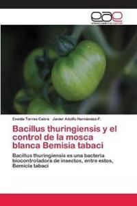 Bacillus Thuringiensis y El Control de La Mosca Blanca Bemisia Tabaci