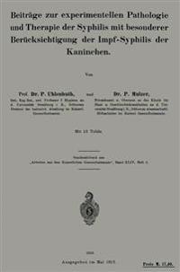 Beitrage Zur Experimentellen Pathologie Und Therapie Der Syphilis Mit Besonderer Berucksichtigung Der Impf-Syphilis Der Kaninchen