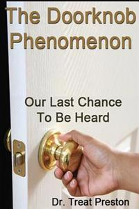 The Doorknob Phenomenon: Our Last Chance to Be Heard