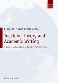 Teaching Theory and Academic Writing: A Guide to Undergraduate Lecturing in Political Science