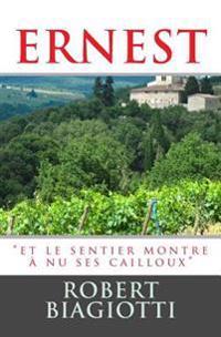 """Ernest Ou """"Et Le Sentier Montre a NU Ses Cailloux"""""""