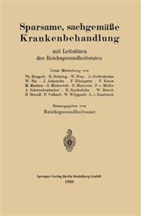 Sparsame, Sachgemae Krankenbehandlung Mit Leitsatzen Des Reichsgesundheitsrates