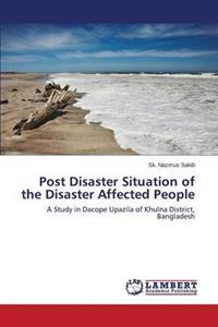 Post Disaster Situation of the Disaster Affected People
