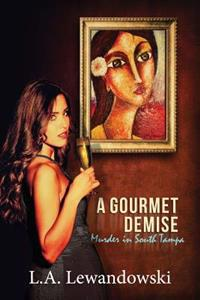 A Gourmet Demise: Murder in South Tampa