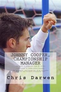 Johnny Cooper - Championship Manager: The Story of Mansfield Town FC 99/00 (According to Championship Manager)