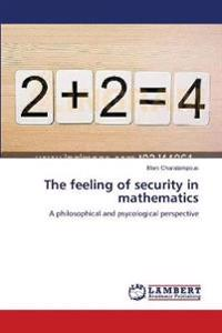 The Feeling of Security in Mathematics