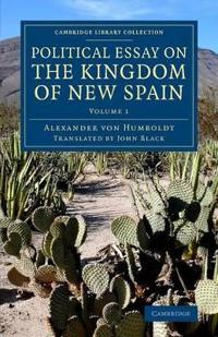 Political Essay on the Kingdom of New Spain 2 Volume Set Political Essay on the Kingdom of New Spain