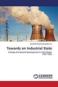 Towards an Industrial State