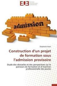Construction d'Un Projet de Formation Sous l'Admission Provisoire