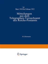 Mitteilungen Aus Dem Telegraphen-Versuchsamt Des Reichs-Postamts