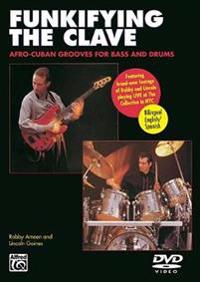 Funkifying the Clave: Afro-Cuban Grooves for Bass and Drums (English/Spanish Language Edition), DVD