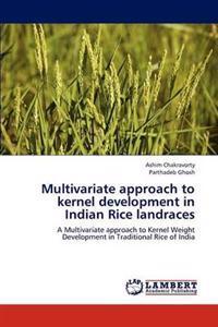 Multivariate Approach to Kernel Development in Indian Rice Landraces