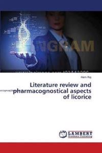 Literature Review and Pharmacognostical Aspects of Licorice