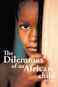 The Dilemmas of an African Child