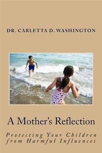 A Mother's Reflection: Protecting Your Children from Harmful Influences