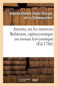 Azemia, Ou Le Nouveau Robinson, Opera-Comique Ou Roman Lyri-Comique