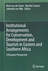 Institutional Arrangements for Conservation, Development and Tourism in Eastern and Southern Africa: A Dynamic Perspective