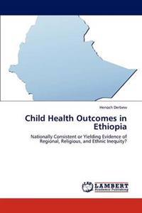 Child Health Outcomes in Ethiopia