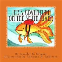 Jeb's Adventure on the Smith River - Jennifer N. Gregory  Adrienne M. Anderson - böcker (9781497578944)     Bokhandel