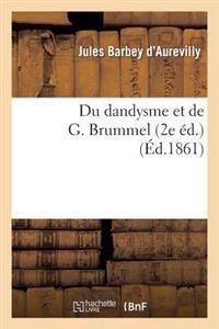 Du Dandysme Et de G. Brummel (2e Ed.)