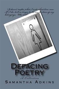 Defacing Poetry: A Collection