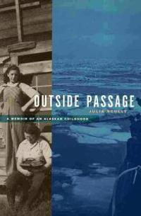 Outside Passage: A Memoir of an Alaskan Childhood