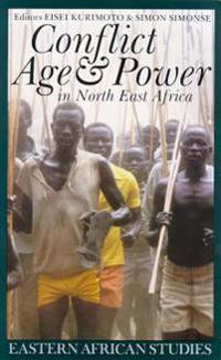 Conflict, Age and Power in North East Africa
