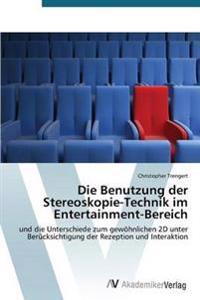 Die Benutzung Der Stereoskopie-Technik Im Entertainment-Bereich