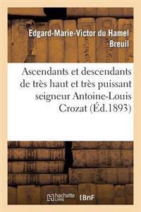 Ascendants Et Descendants de Tres Haut Et Tres Puissant Seigneur Antoine-Louis Crozat, Baron