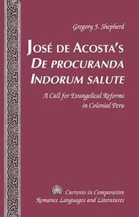 José De Acosta's De Procuranda Indorum Salute