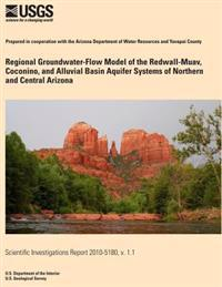 Regional Groundwater-Flow Model of the Redwall-Muav, Coconino, and Alluvial Basin Aquifer Systems of Northern and Central Arizona