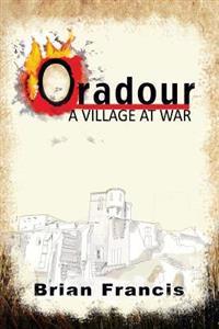 Oradour: A Village at War